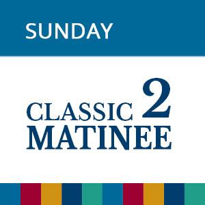 MATINEE 2 - SUNDAY